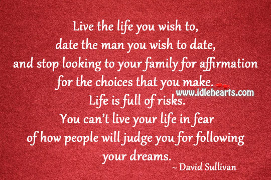 Live the life you wish to live. Image