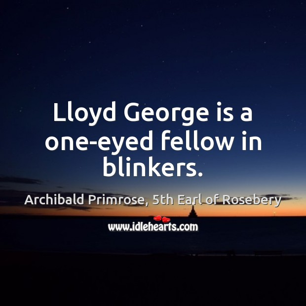 Image, Lloyd George is a one-eyed fellow in blinkers.