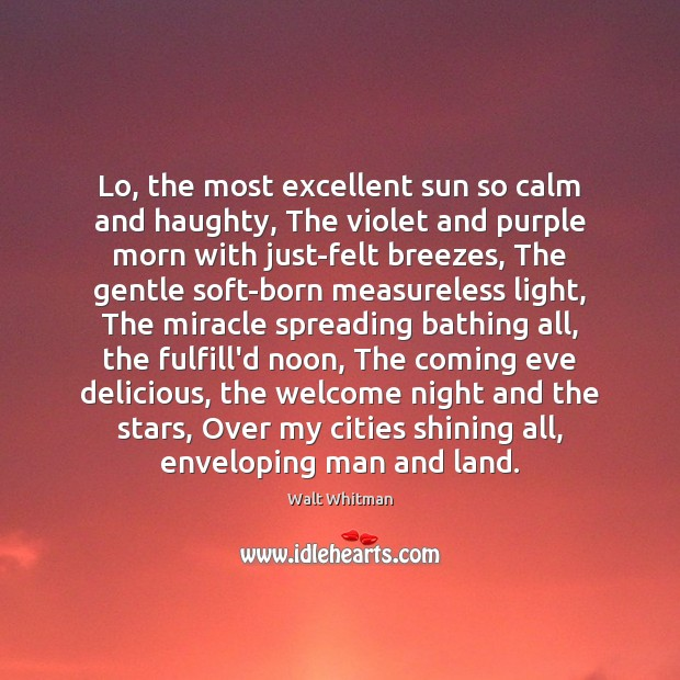 Lo, the most excellent sun so calm and haughty, The violet and Image