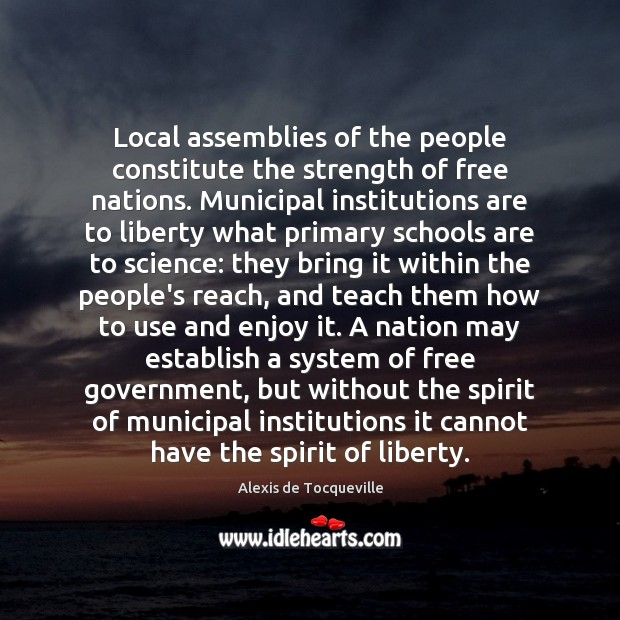 Image, Local assemblies of the people constitute the strength of free nations. Municipal