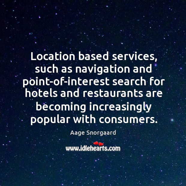 Image, Location based services, such as navigation and point-of-interest