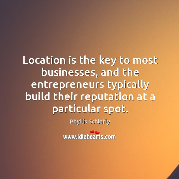 Location is the key to most businesses, and the entrepreneurs typically build their reputation at a particular spot. Image