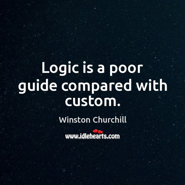 Image, Logic is a poor guide compared with custom.