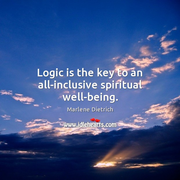 Image, Logic is the key to an all-inclusive spiritual well-being.