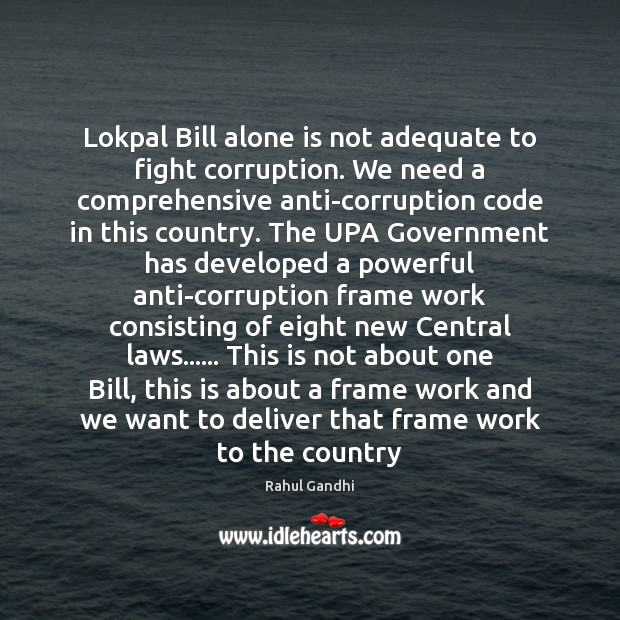 Lokpal Bill alone is not adequate to fight corruption. We need a Image