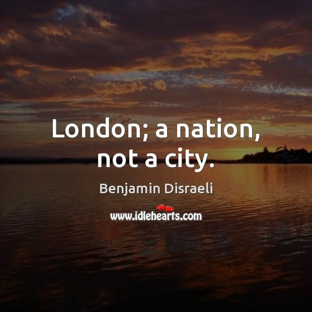Image, London; a nation, not a city.