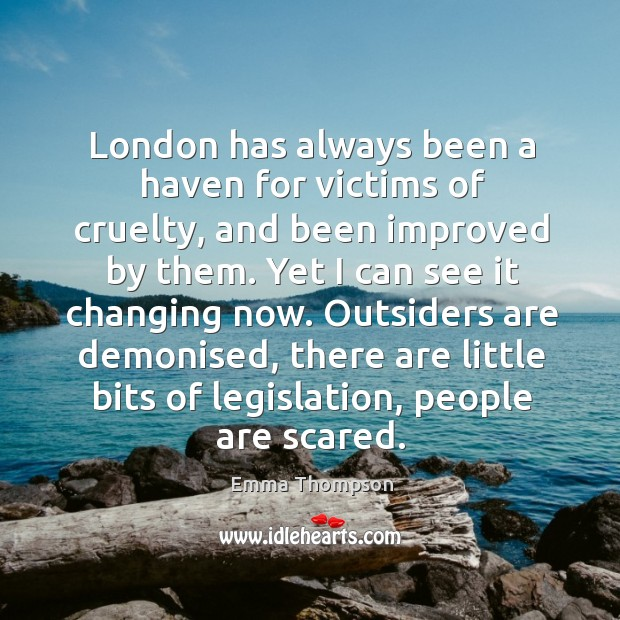 Image, London has always been a haven for victims of cruelty, and been improved by them.