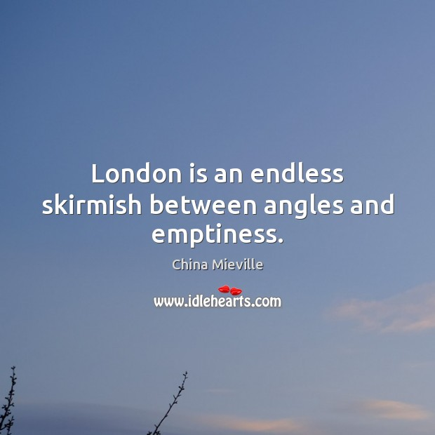 London is an endless skirmish between angles and emptiness. Image