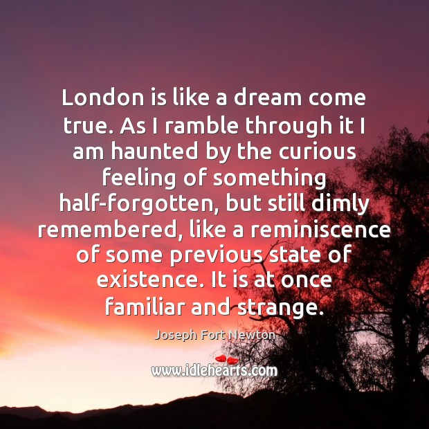 London is like a dream come true. As I ramble through it Image
