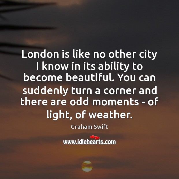 London is like no other city I know in its ability to Image