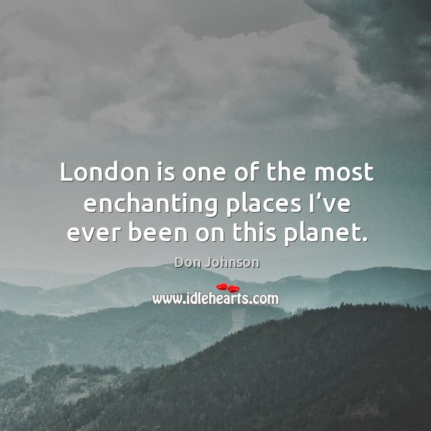 London is one of the most enchanting places I've ever been on this planet. Image