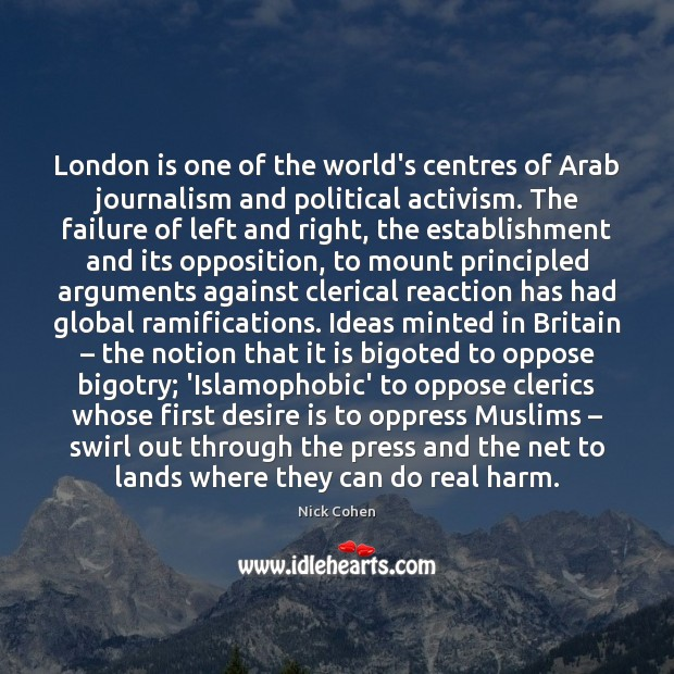 Image, London is one of the world's centres of Arab journalism and political
