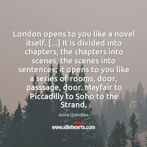 Image, London opens to you like a novel itself. […] It is divided into