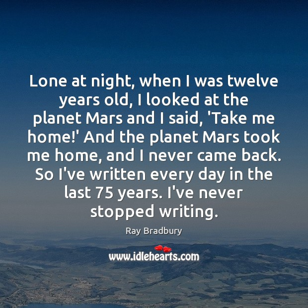 Image, Lone at night, when I was twelve years old, I looked at