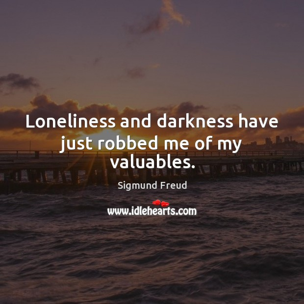 Loneliness and darkness have just robbed me of my valuables. Image