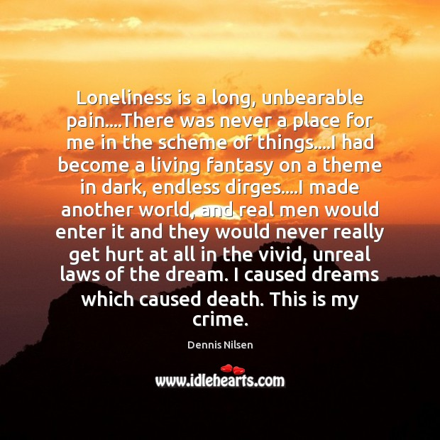 Loneliness is a long, unbearable pain….There was never a place for Loneliness Quotes Image