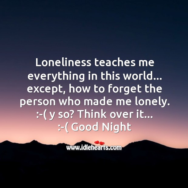 Loneliness teaches me everything in this world. Good Night Messages Image