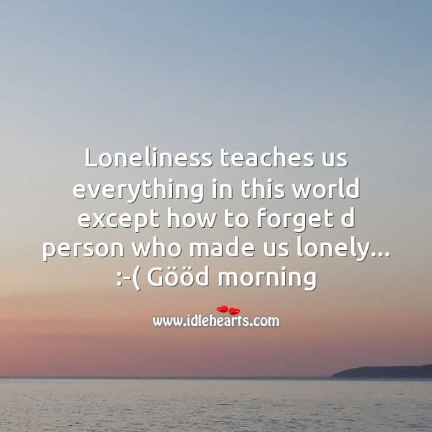 Image, Loneliness teaches us everything in this world