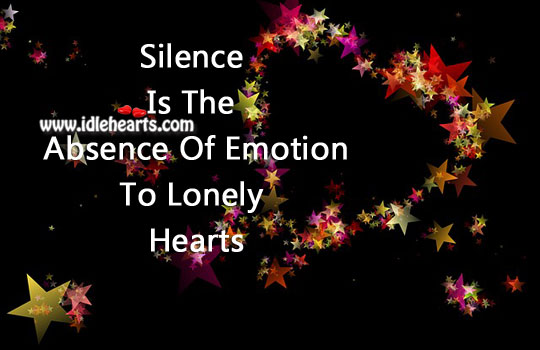 Silence Is The Absence Of Words, Emotion And Touch.