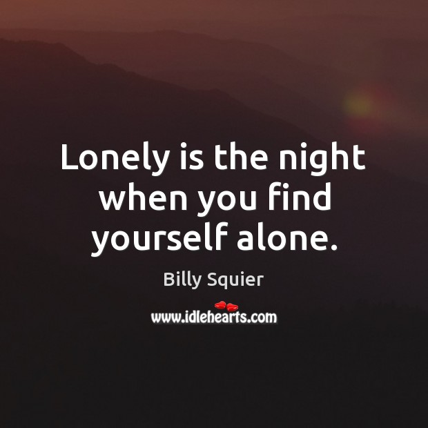 Image, Lonely is the night when you find yourself alone.