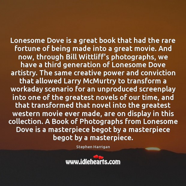 Lonesome Dove is a great book that had the rare fortune of Image