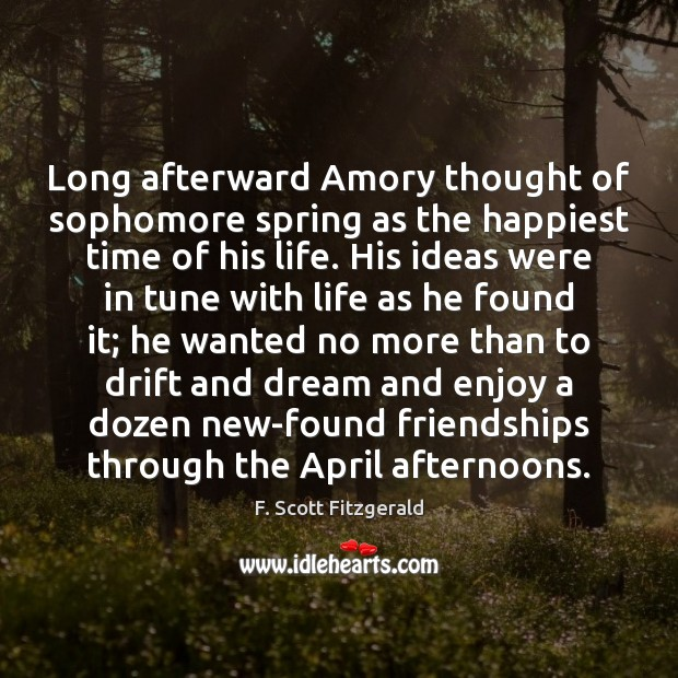 Image, Long afterward Amory thought of sophomore spring as the happiest time of