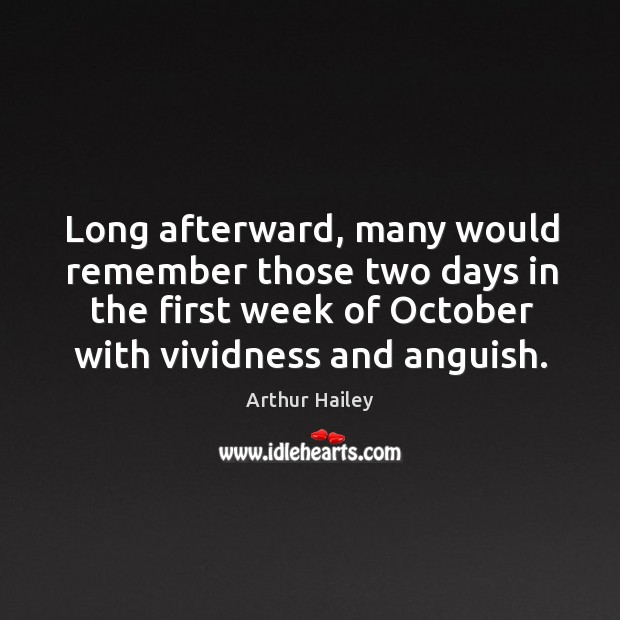 Image, Long afterward, many would remember those two days in the first week of october with vividness and anguish.