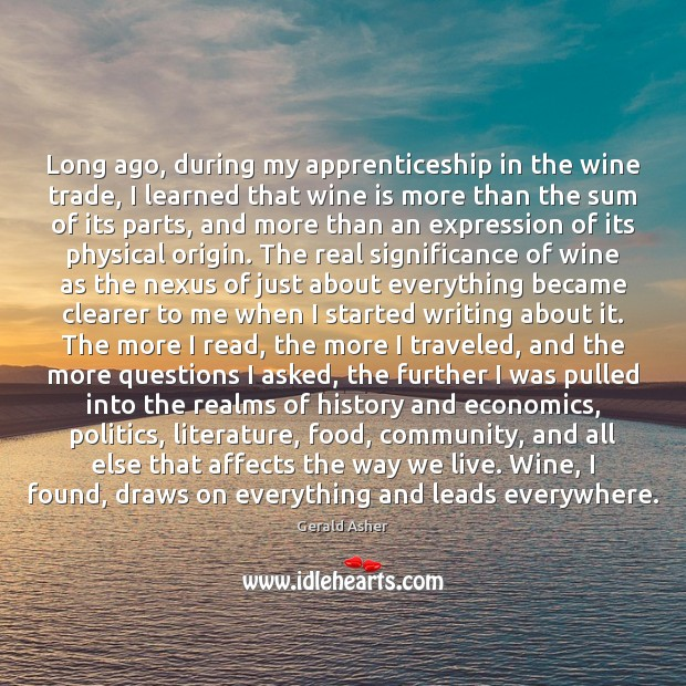 Long ago, during my apprenticeship in the wine trade, I learned that Image