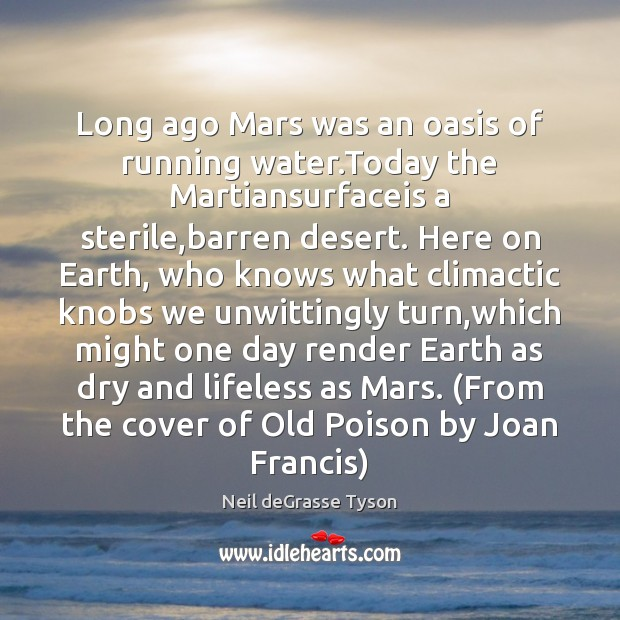 Long ago Mars was an oasis of running water.Today the Martiansurfaceis Image
