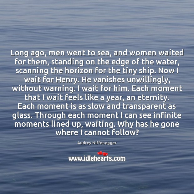 Image, Long ago, men went to sea, and women waited for them, standing