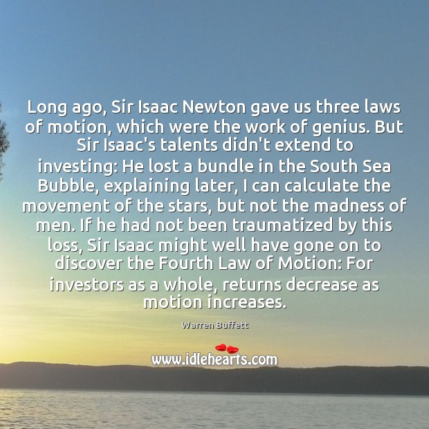 Long ago, Sir Isaac Newton gave us three laws of motion, which Image