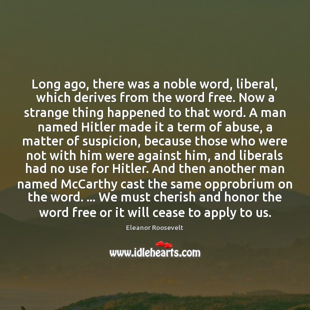 Image, Long ago, there was a noble word, liberal, which derives from the