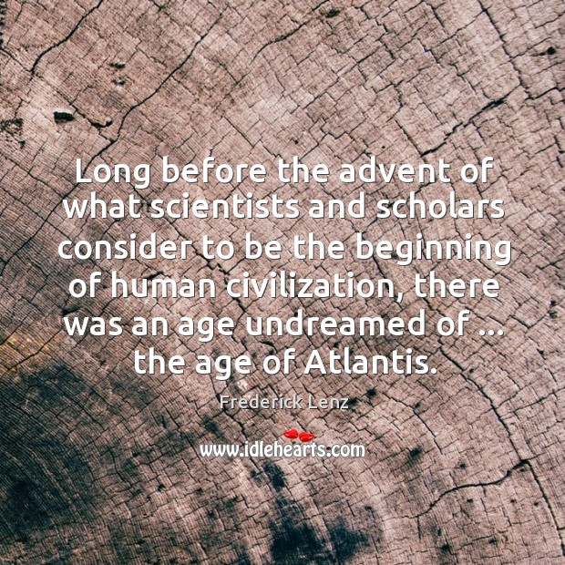 Long before the advent of what scientists and scholars consider to be Image