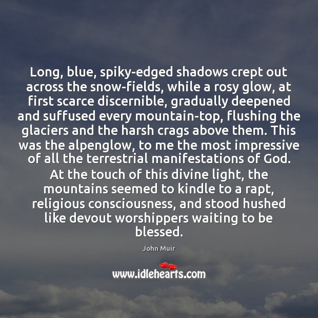 Image, Long, blue, spiky-edged shadows crept out across the snow-fields, while a rosy