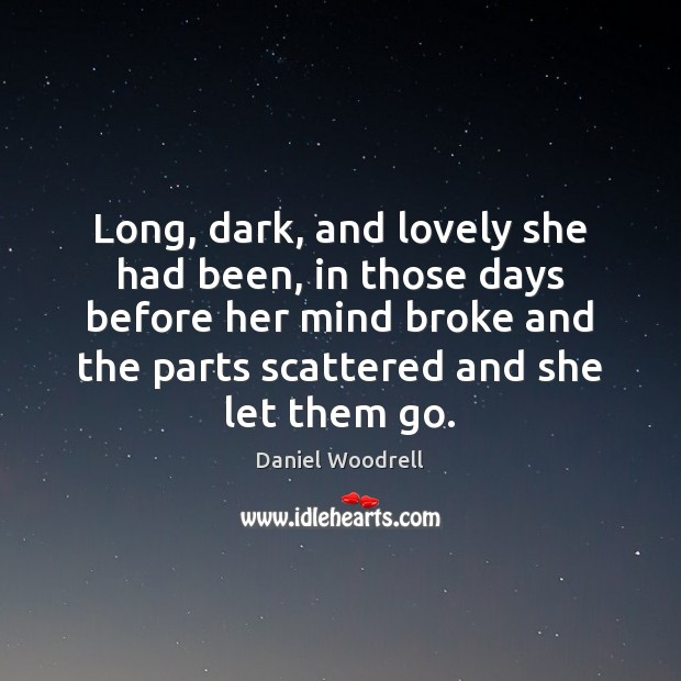 Long, dark, and lovely she had been, in those days before her Image