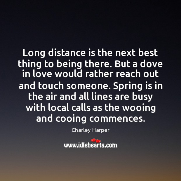 Long distance is the next best thing to being there. But a Image