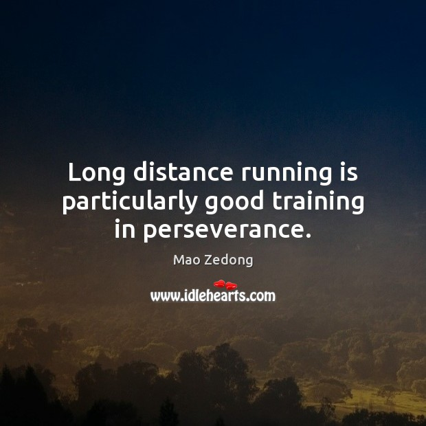 Long distance running is particularly good training in perseverance. Image