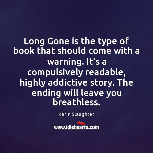 Image, Long Gone is the type of book that should come with a