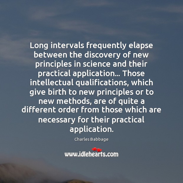 Long intervals frequently elapse between the discovery of new principles in science Image