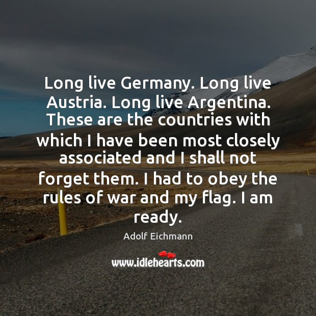 Image, Long live Germany. Long live Austria. Long live Argentina. These are the