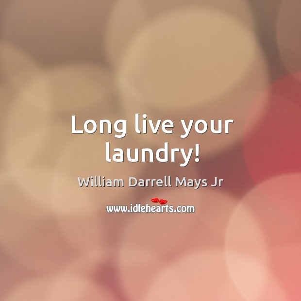 Long live your laundry! Image