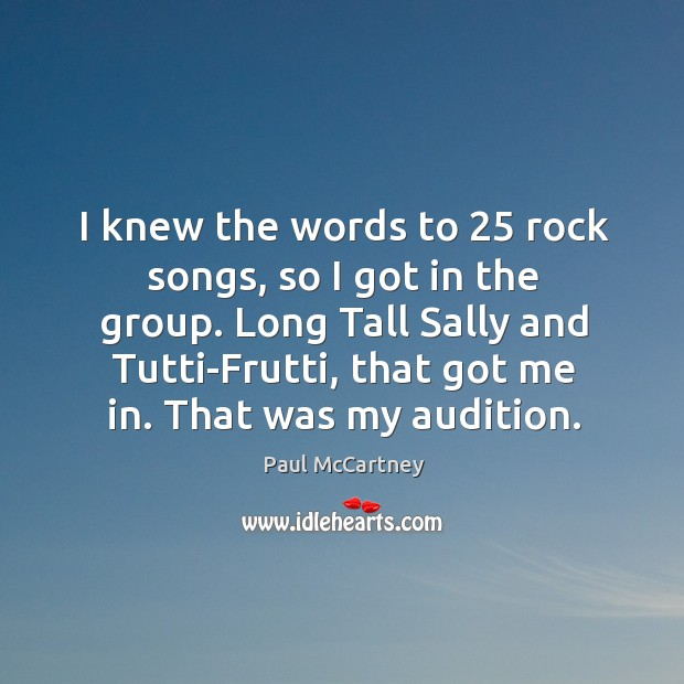 Long tall sally and tutti-frutti, that got me in. That was my audition. Image