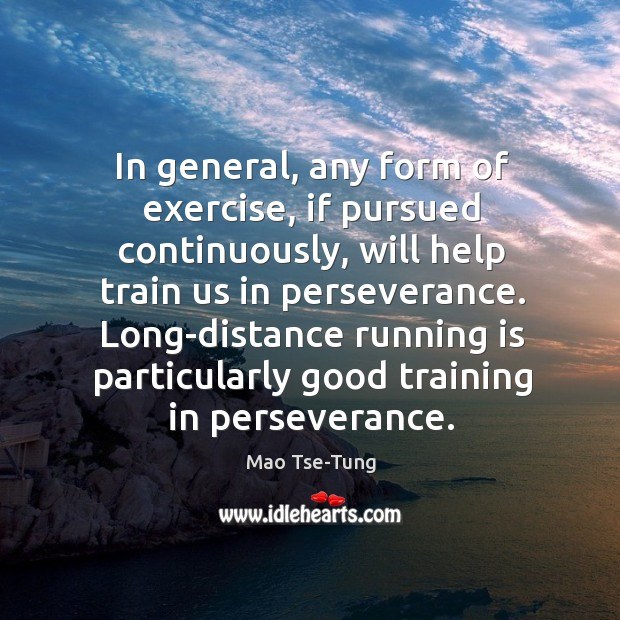 Long-distance running is particularly good training in perseverance. Image
