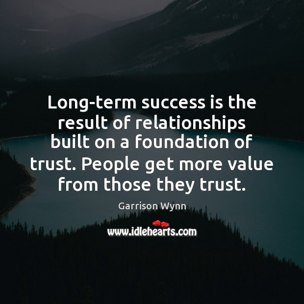 Long-term success is the result of relationships built on a foundation of Image