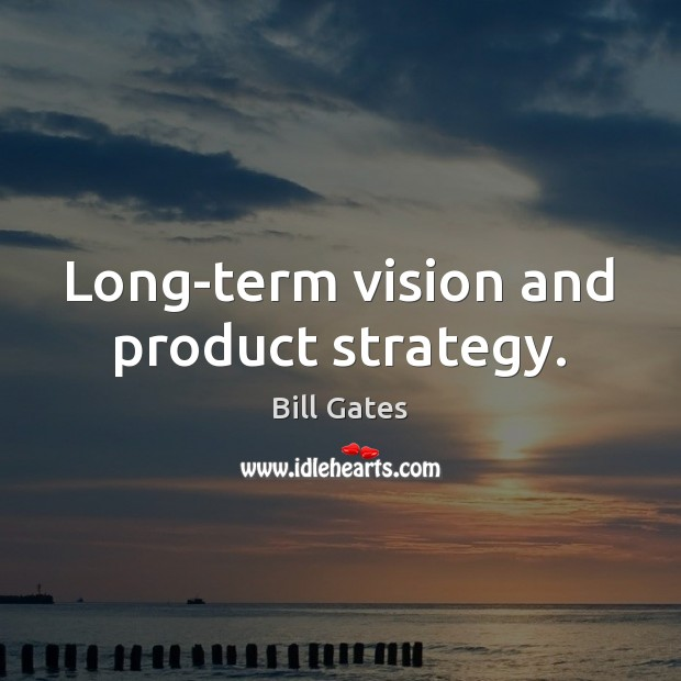 Image, Long-term vision and product strategy.