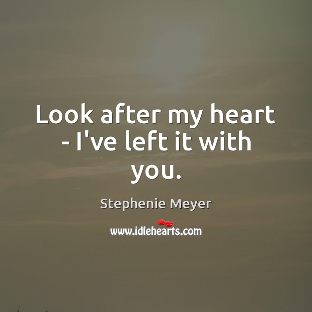 Look after my heart – I've left it with you. Image
