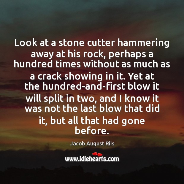 Look at a stone cutter hammering away at his rock, perhaps a Image