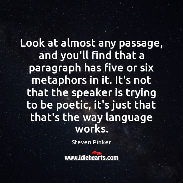 Look at almost any passage, and you'll find that a paragraph has Steven Pinker Picture Quote
