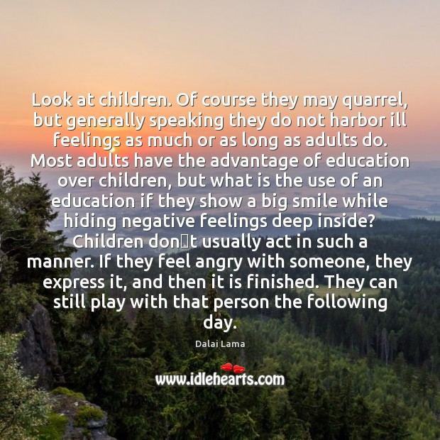Image, Look at children. Of course they may quarrel, but generally speaking they