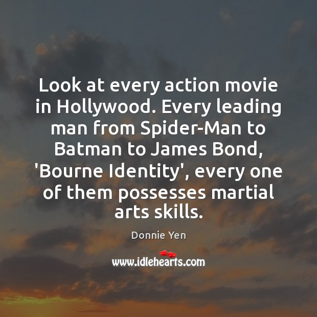 Look at every action movie in Hollywood. Every leading man from Spider-Man Image